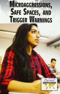 Cover of Microagressions, Safe Spaces, and Trigger Warnings