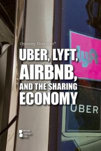 Uber, Lyft, Airbnb, and the Sharing Economy